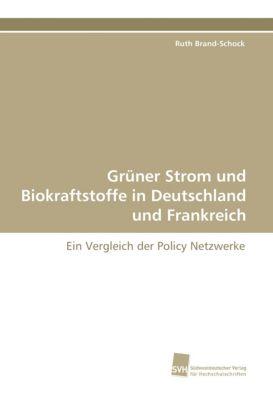 Grüner Strom und Biokraftstoffe in Deutschland und Frankreich, Ruth Brand-Schock