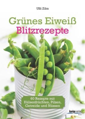 Grünes Eiweiß - Blitzrezepte, Ulli Zika