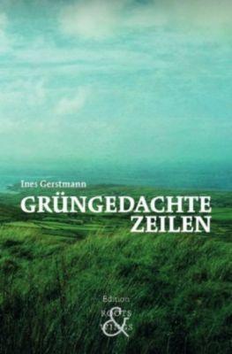 Grüngedachte Zeilen - Ines Gerstmann |