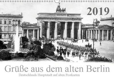 Grüße aus dem alten Berlin (Wandkalender 2019 DIN A3 quer), Reiner Silberstein