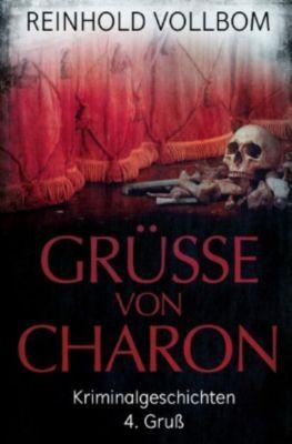 Grüße von Charon 4. Gruß, Reinhold Vollbom