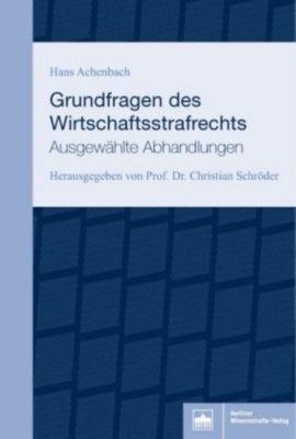 Grundfragen des Wirtschaftsstrafrechts, Hans Achenbach