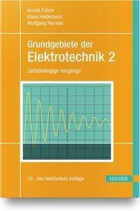 Grundgebiete der Elektrotechnik: .2 Zeitabhängige Vorgänge