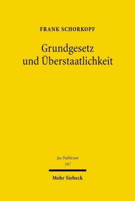 Grundgesetz und Überstaatlichkeit, Frank Schorkopf