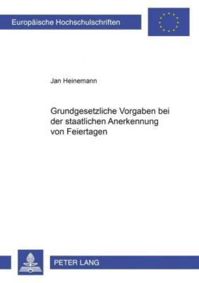 Grundgesetzliche Vorgaben bei der staatlichen Anerkennung von Feiertagen, Jan Heinemann