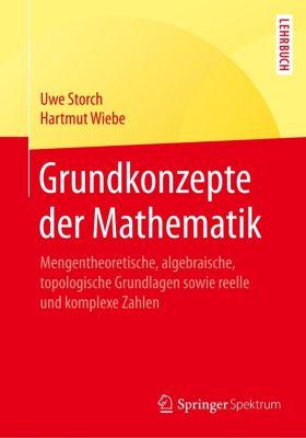 Grundkonzepte der Mathematik, Uwe Storch, Hartmut Wiebe