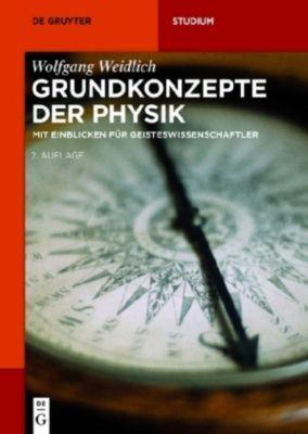 Grundkonzepte der Physik, Wolfgang Weidlich