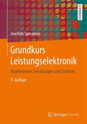 Grundkurs Leistungselektronik, Joachim Specovius