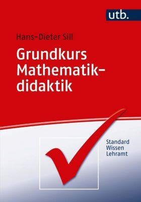 Grundkurs Mathematikdidaktik - Hans-Dieter Sill |