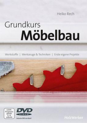 Grundkurs Möbelbau, m. DVD - Heiko Rech |