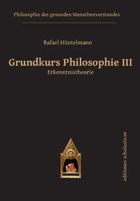 Grundkurs Philosophie III