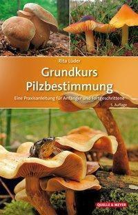 Grundkurs Pilzbestimmung - Rita Lüder |
