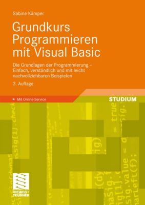 Grundkurs Programmieren mit Visual Basic, Sabine Kämper