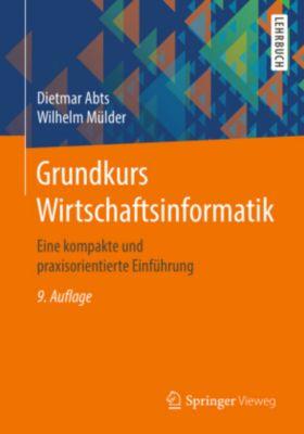 Grundkurs Wirtschaftsinformatik, Dietmar Abts, Wilhelm Mülder