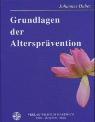 Grundlagen der Altersprävention, Johannes Huber