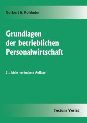 Grundlagen der betrieblichen Personalwirtschaft, Norbert E. Rohleder