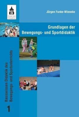 Grundlagen der Bewegungs- und Sportdidaktik, Jürgen Funke-Wieneke