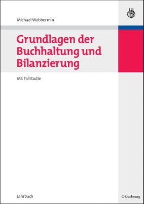 Grundlagen der Buchhaltung und Bilanzierung, Michael Wobbermin