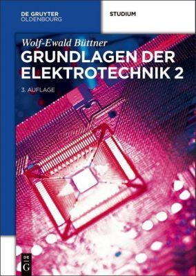Grundlagen der Elektrotechnik, Wolf-Ewald Büttner