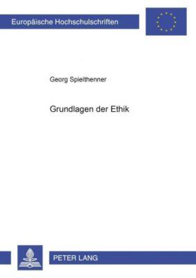 Grundlagen der Ethik, Georg Spielthenner