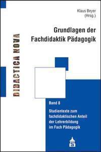 Grundlagen der Fachdidaktik Pädagogik, Klaus Beyer