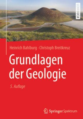 Grundlagen der Geologie, Christoph Breitkreuz, Heinrich Bahlburg