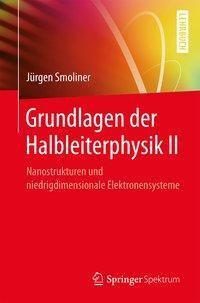 Grundlagen der Halbleiterphysik II, Jürgen Smoliner