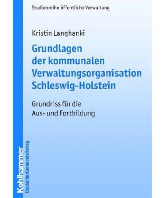 Grundlagen der kommunalen Verwaltungsorganisation Schleswig-Holstein, Kristin Langhanki