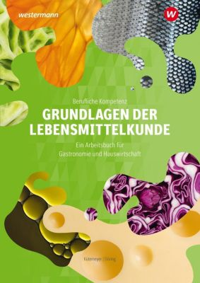 Grundlagen der Lebensmittelkunde, Astrid Döring, Carolin Kütemeyer