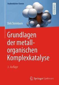 Grundlagen der metallorganischen Komplexkatalyse - Dirk Steinborn |