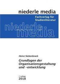 Grundlagen der Organisationsgestaltung und -entwicklung, Heinz Siebenbrock