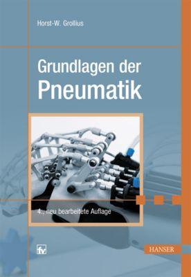 Grundlagen der Pneumatik, Horst-Walter Grollius