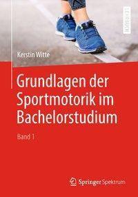 Grundlagen der Sportmotorik im Bachelorstudium, Kerstin Witte