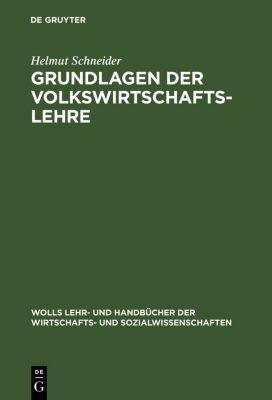 Grundlagen der Volkswirtschaftslehre, Helmut Schneider
