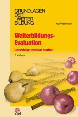 Grundlagen der Weiterbildung: Weiterbildungs-Evaluation, Jost Reischmann