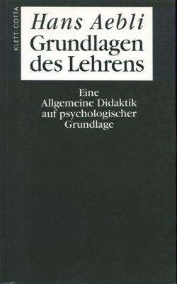 Grundlagen des Lehrens, Hans Aebli