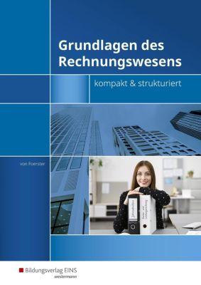 Grundlagen des Rechnungswesens - kompakt & strukturiert, Andreas von Foerster