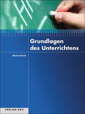 Grundlagen des Unterrichtens, Marita Knecht