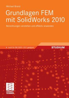 Grundlagen FEM mit SolidWorks 2010, Michael Brand