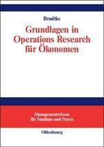 Grundlagen in Operations Research für Ökonomen, Thomas Bradtke