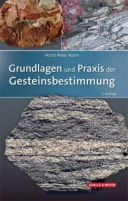 Grundlagen und Praxis der Gesteinsbestimmung - Horst P. Hann |