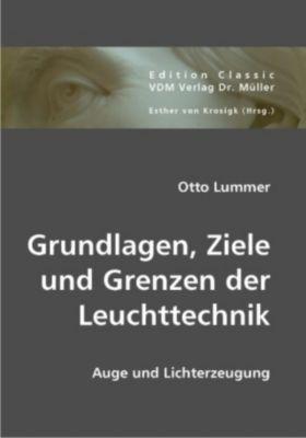 Grundlagen, Ziele und Grenzen der Leuchttechnik, Otto Lummer