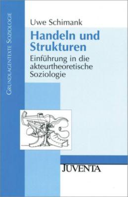 Grundlagentexte Soziologie: Handeln und Strukturen, Uwe Schimank