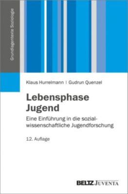 Grundlagentexte Soziologie: Lebensphase Jugend, Gudrun Quenzel, Klaus Hurrelmann