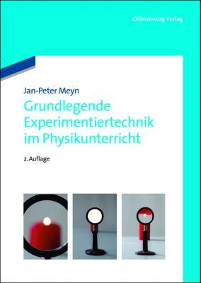 Grundlegende Experimentiertechnik im Physikunterricht, Jan-Peter Meyn