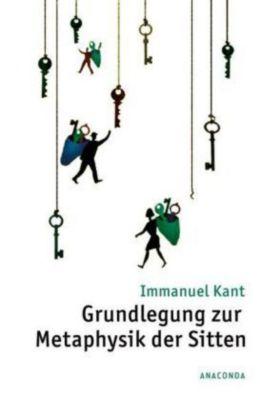 Grundlegung zur Metaphysik der Sitten, Immanuel Kant
