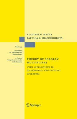 Grundlehren der mathematischen Wissenschaften: Theory of Sobolev Multipliers, Vladimir Maz'ya, Tatyana O. Shaposhnikova