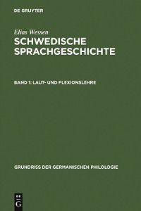 Grundri der germanischen Philologie: Laut- und Flexionslehre, Elias Wessen