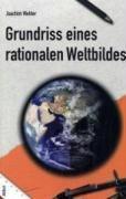 Grundriß eines rationalen Weltbildes, Joachim Wehler