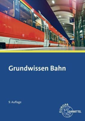 Grundwissen Bahn, Alexander Biehounek, Andreas Hegger, Ulrich Marks-Fährmann, Klaus Restetzki